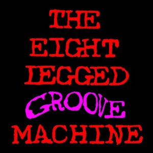 THE EIGHT LEGGED GROOVE MACHINE (20th Anniversary Edition)