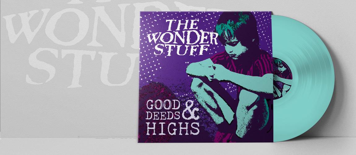 The Wonder Stuff Good Deeds & Highs